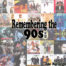 Remembering The 90s